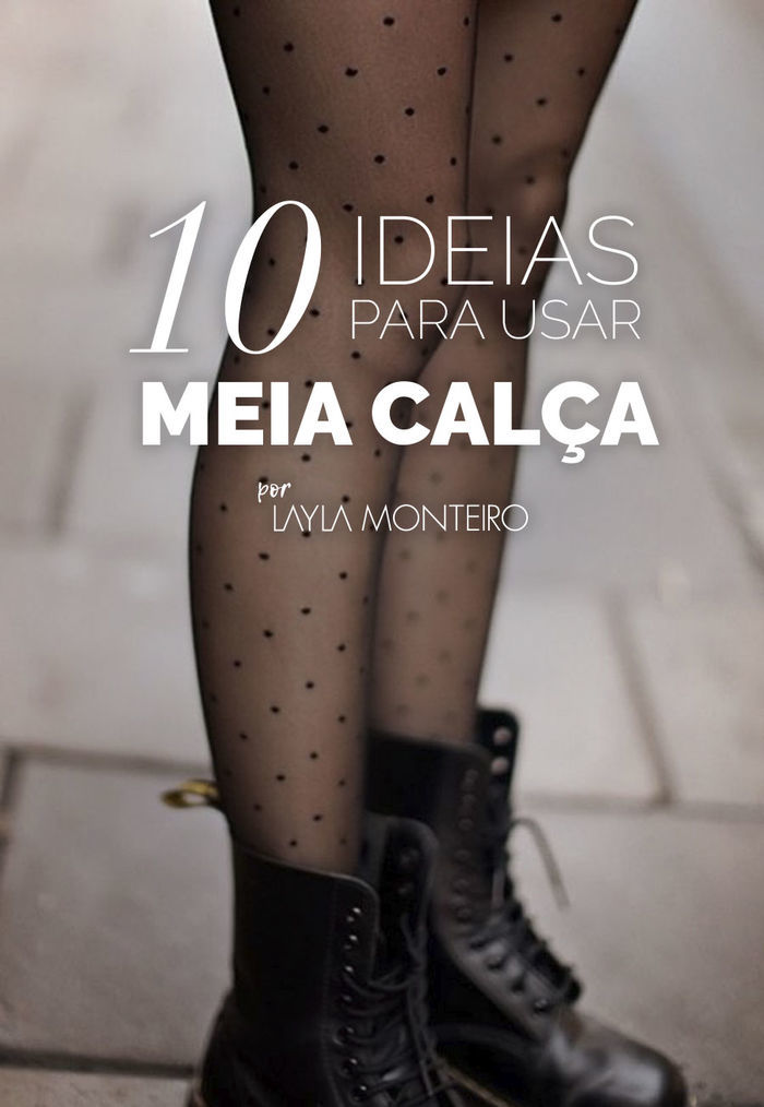 Layla Monteiro meia calça preta com poa meia de bolinha 10 ideias para usar meia calça