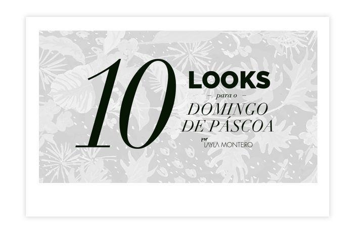 Layla Monteiro dicas de 10 looks para usar no domingo de páscoa