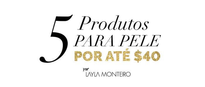 Layla Monteiro dicas de produtos para a pele por até 40 reais Granado Bepantol creme Nívea shampoo Jhonson sabonete L'occitane