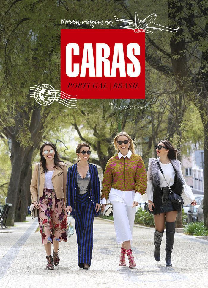 Layla Monteiro viaja com Caras blog matéria Portugal revista Caras com Taciele Alcolea Camila Almeida Lari Duarte