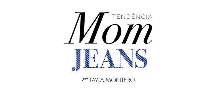 Layla Monteiro como usar mom jeans calça de cintura alta anos 80