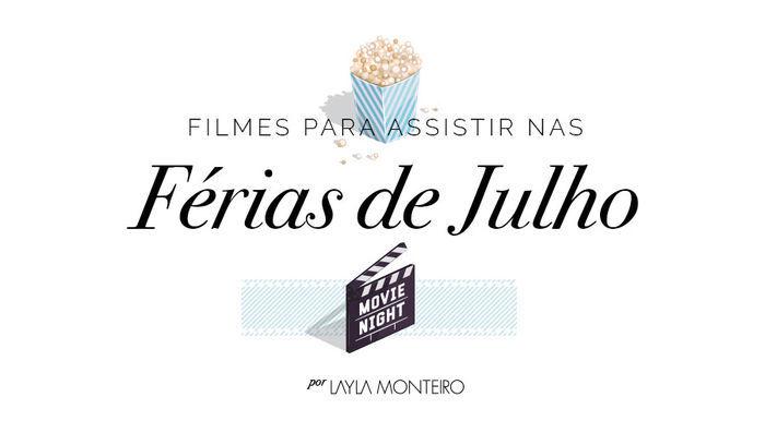 Layla Monteiro dicas filmes para ver nas férias cinema Netflix novos filmes novidades