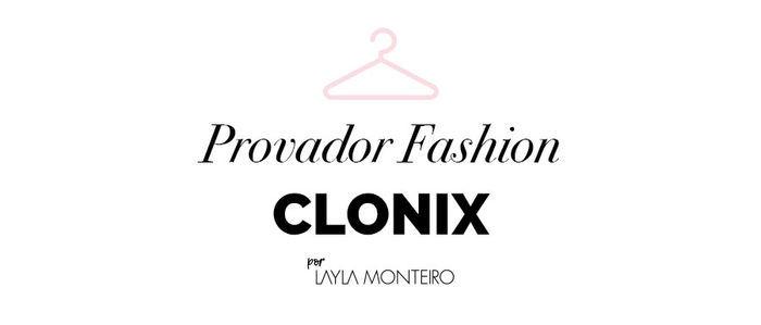 Layla Monteiro provador fashion Clonix Verão 2018