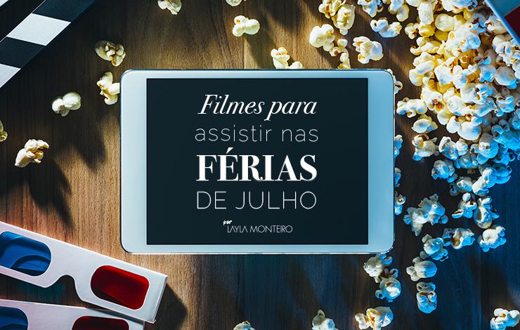 Filmes para assistir nas férias de Julho