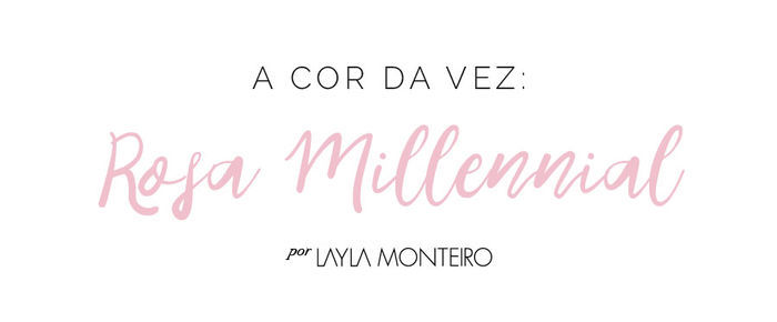 Layla Monteiro look rosa millennial rosa seco trendy color rosinha