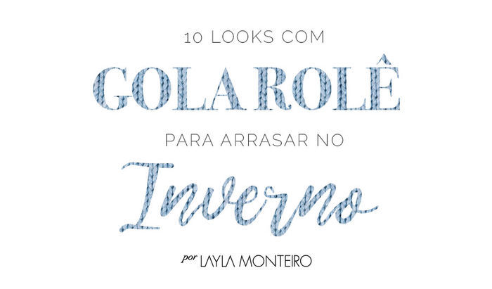 Layla Monteiro looks com gola alta como usar inverno