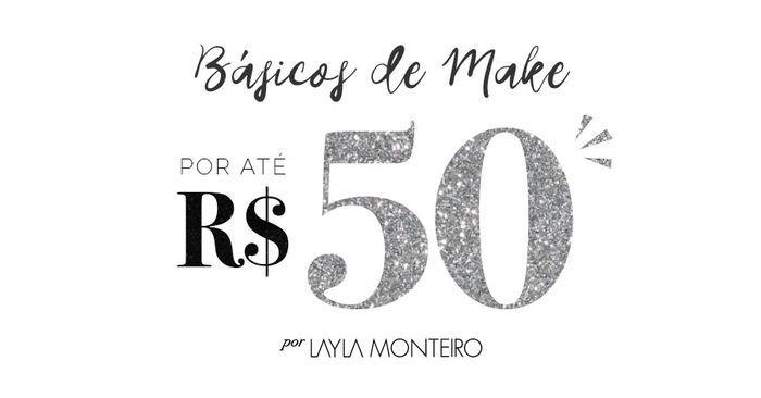 Básicos de Make por até 50 reais por Layla Monteiro