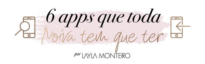 Aplicativos organização de casamento - Por Layla Monteiro