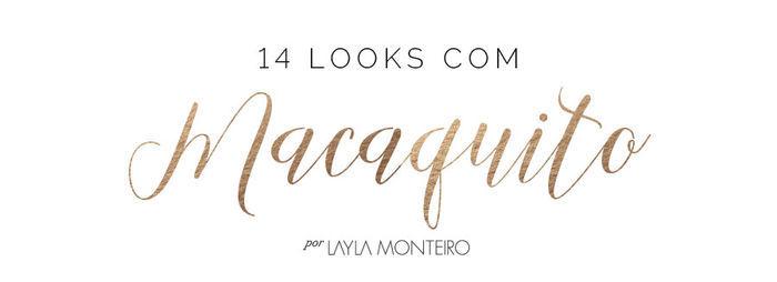 14 looks com macaquito