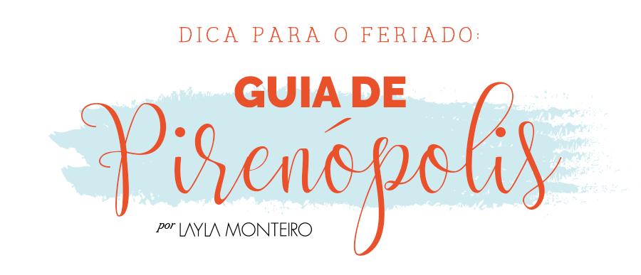 Dica para o Feriado: Guia de Pirenópolis - Por Layla Monteiro