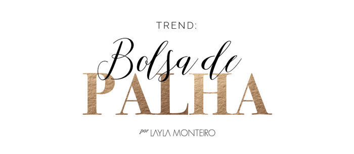 Trend: Bolsa de Palha