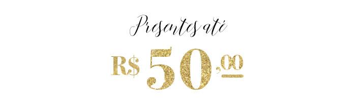 Guia de presentes para amigo secreto - Presentes até R$50,00