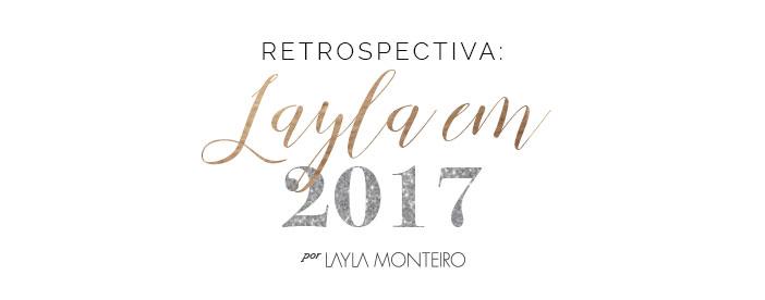 Retrospectiva: Layla em 2017