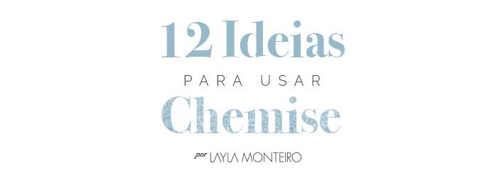 12 ideias para usar chemise