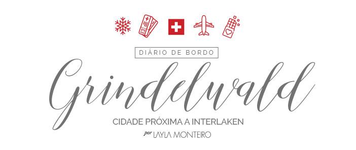 Diário de Bordo - Layla na Suíça - Interlaken Grindelwald