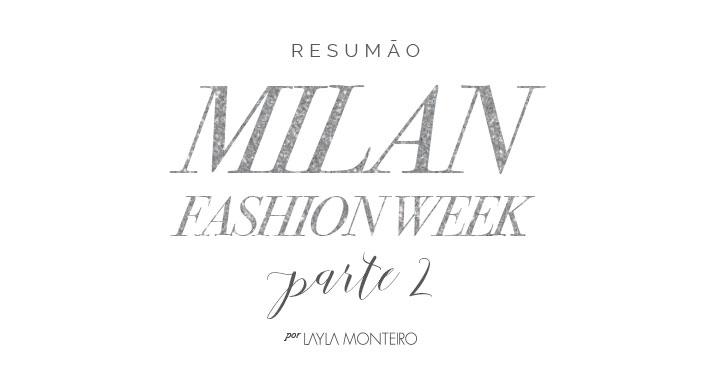 Resumo Milan Fashion Week