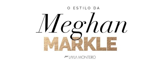O estilo de Meghan Markle