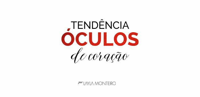 Tendência 2018 óculos coração looks por Layla Monteiro