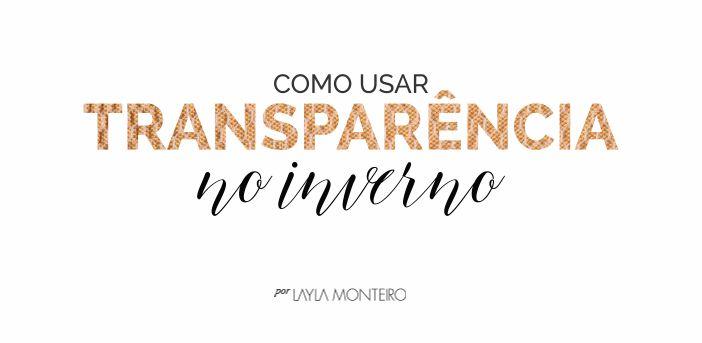 Como usar transparência no inverno
