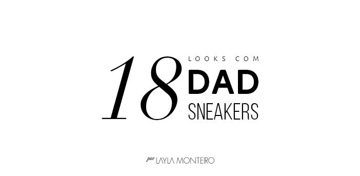 18 Looks com dad sneakers