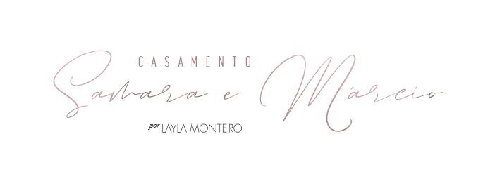 Layla Casamenteira - Casamento Samara e Márcio