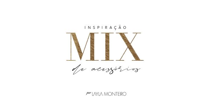 Inspiração: Mix de acessórios