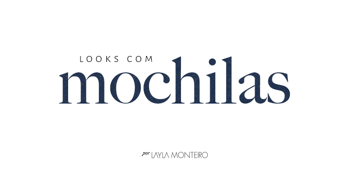 Looks com Mochilas