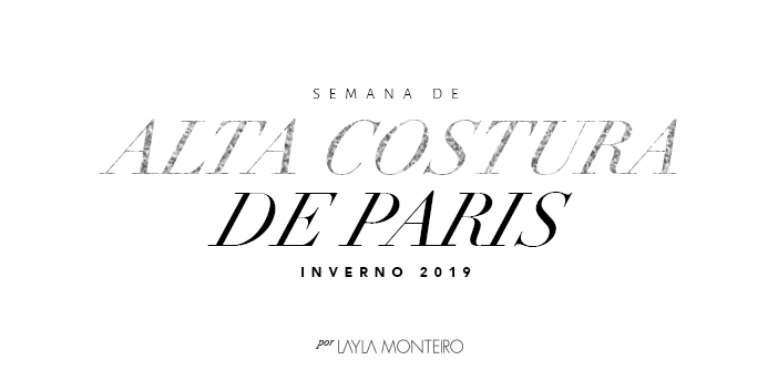 Semana de Alta Costura de Paris - Inverno 2019