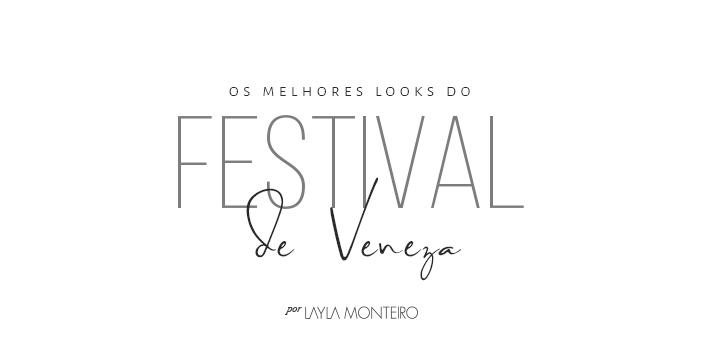 Os melhores looks do Festival de Veneza
