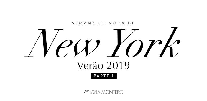 Semana de Moda de New York - Verão 2019 - Parte 1