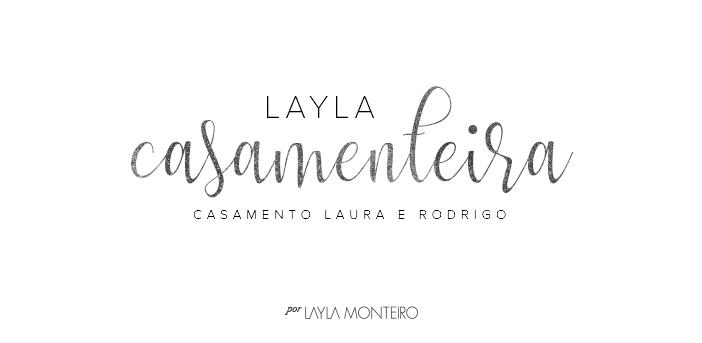 Layla Casamenteira - Laura e Rodrigo