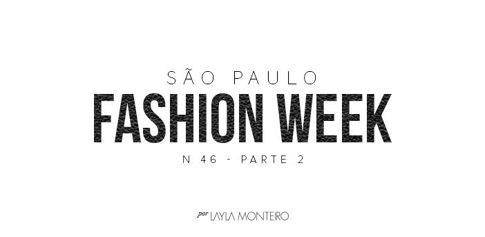 São Paulo Fashion Week N46 Parte 2