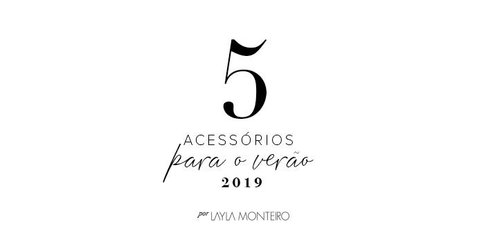 5 Acessórios para o Verão 2019