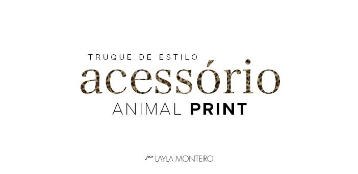 Truque de Estilo - Acessório Animal Print