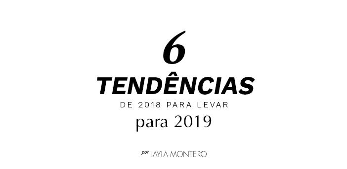 6 Tendências de 2018 para levar para 2019