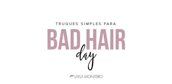 Truques simples para bad hair day