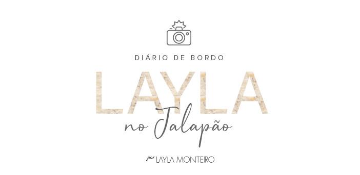 Diário de Bordo - Layla no Jalapão