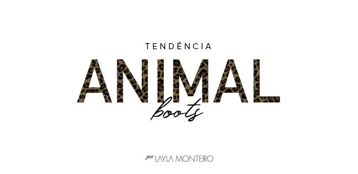 Tendência - Animal Boots