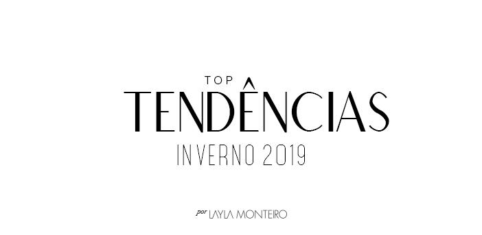 Top tendências - Inverno 2019