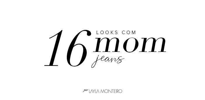 16 Looks com mom jeans