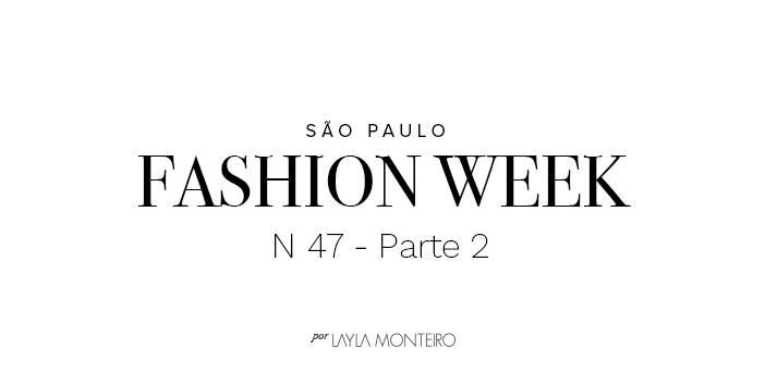 São Paulo Fashion Week - n47 - Parte 2