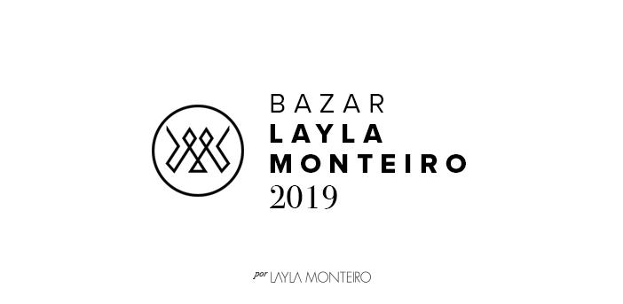 Bazar Layla Monteiro 2019