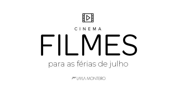 Cinema filmes para as férias de julho