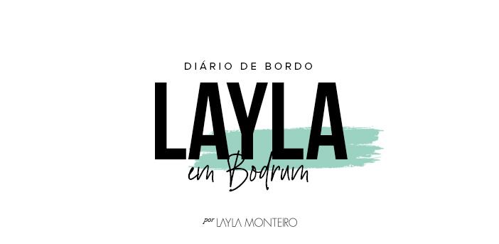 Diário de Bordo - Layla em Bodrum