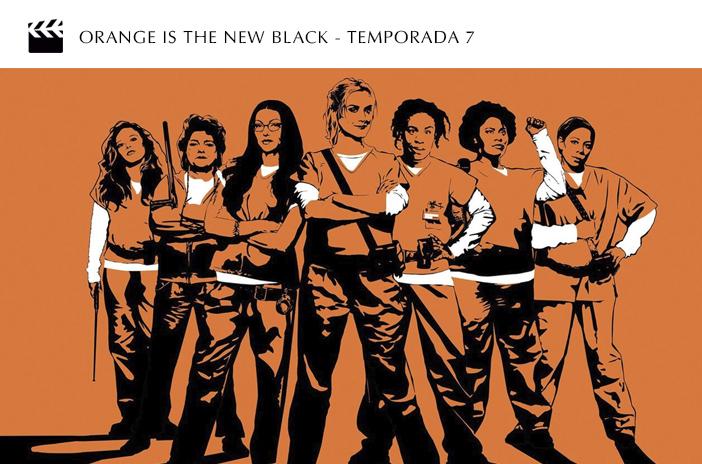 Netflix - Os lançamentos para as férias de julho - Orange is the new black - Temporada 7