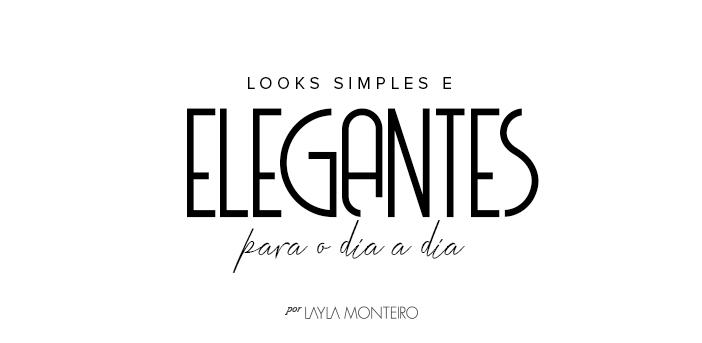 Looks simples e elegantes para o dia a dia