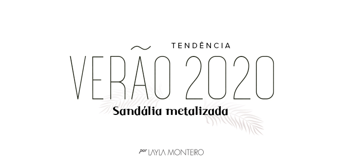 Tendência - Verão 2020 - Sandália Metalizada