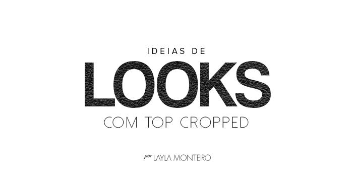 Ideias de looks com top cropped
