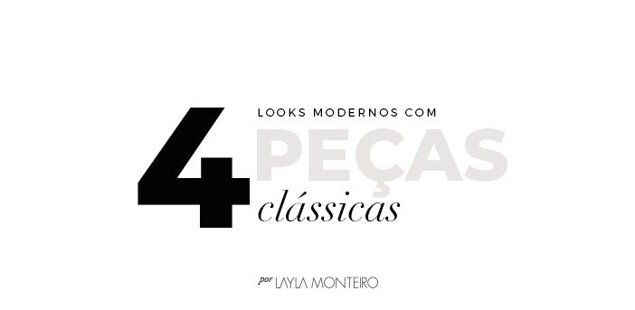 4 Looks Modernos com Peças Clássicas