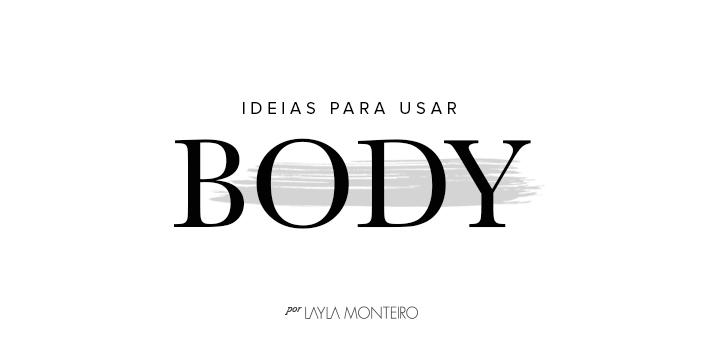 Ideias Para Usar Body